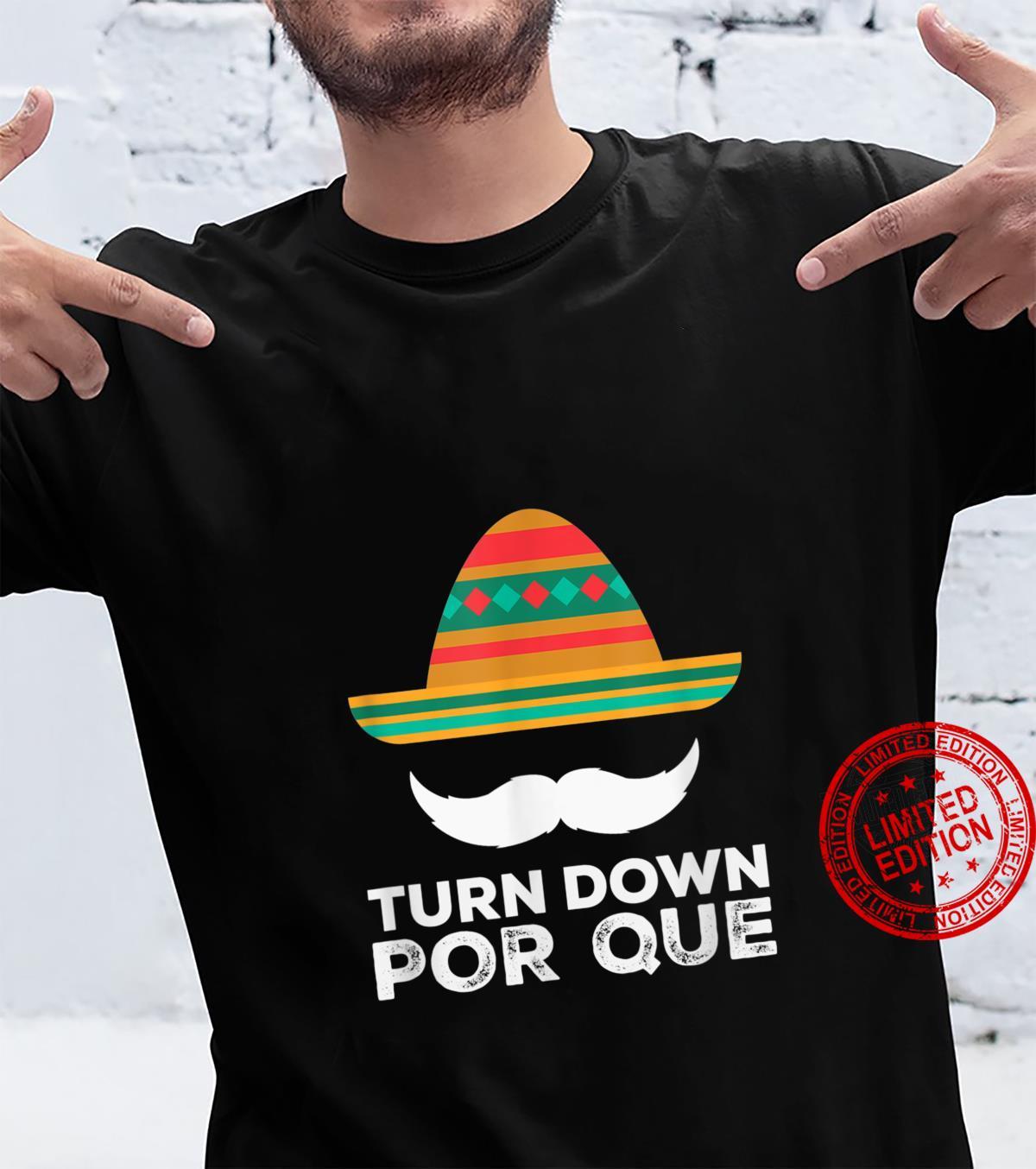Cinco de Mayos Turned Down Por Que Shirt