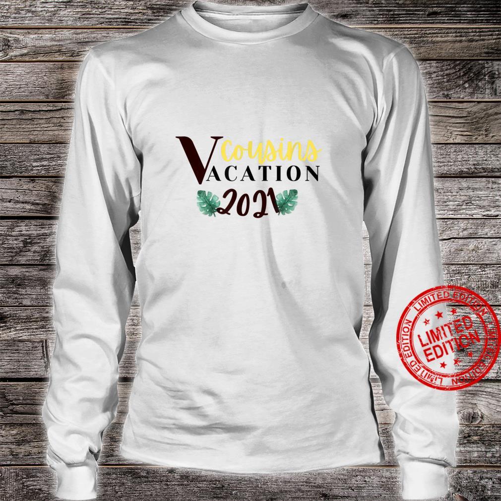 Cousins Vacation 2021 Shirt long sleeved