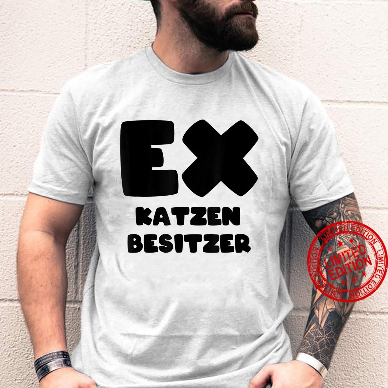 Ex Katzen Besitzer Shirt