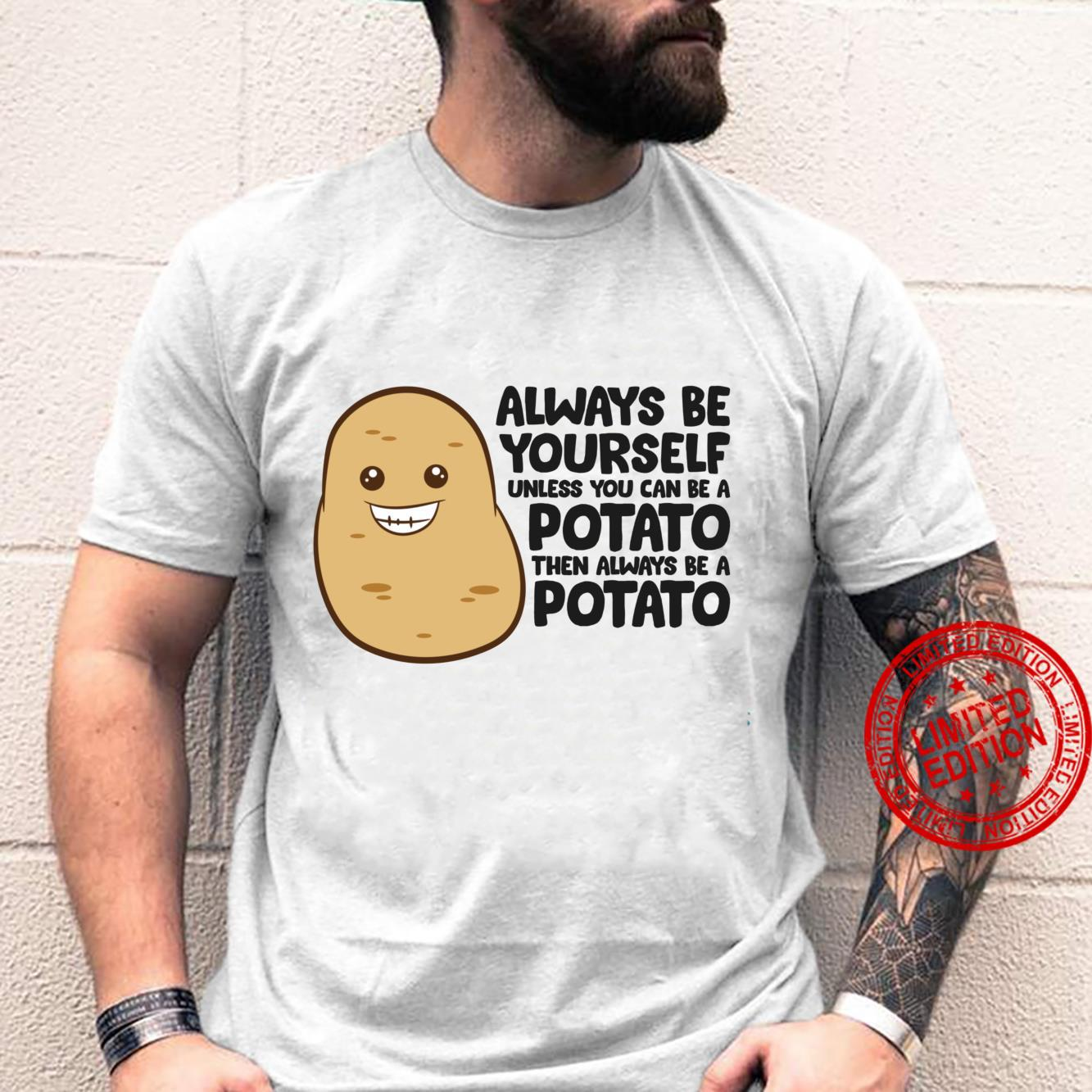 Always Be Yourself T-Shirt Potato Lover T-Shirt Funny Potato T-Shirt