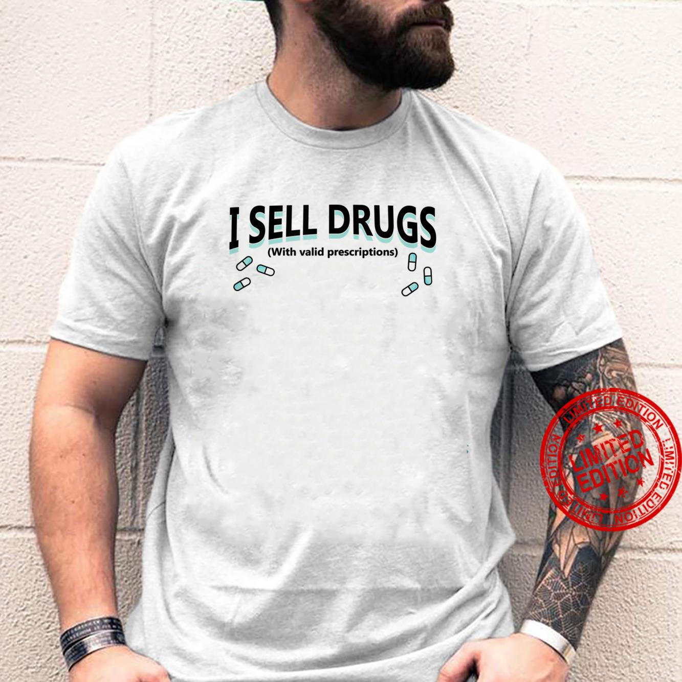 I Sell Drugs With Valid Prescriptions Pharmacy Design Shirt