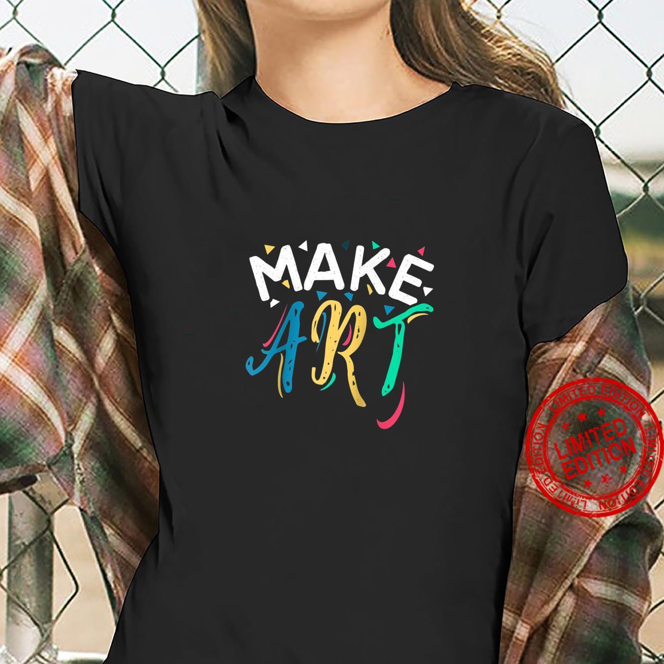 Make Art Art Teacher Shirt ladies tee