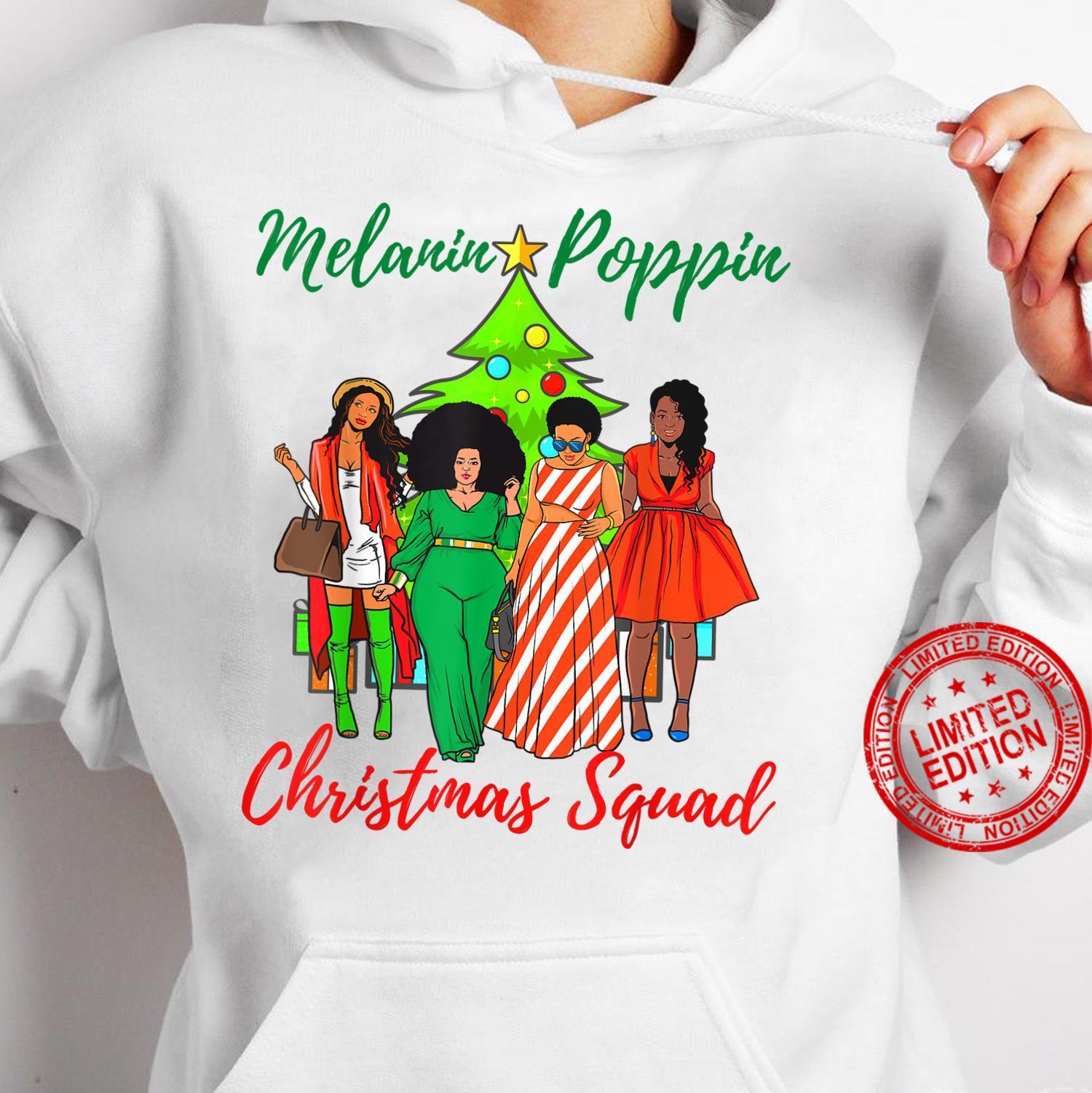 Melanin Poppin Christmas Squad Ugly Xmas Best Friend Shirt hoodie