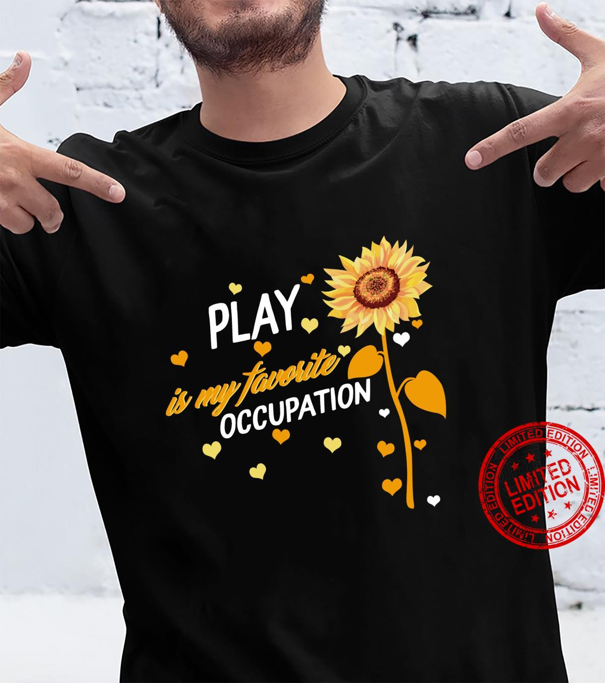Occupational Therapy Play Occupation OT Pediatric Therapist Shirt