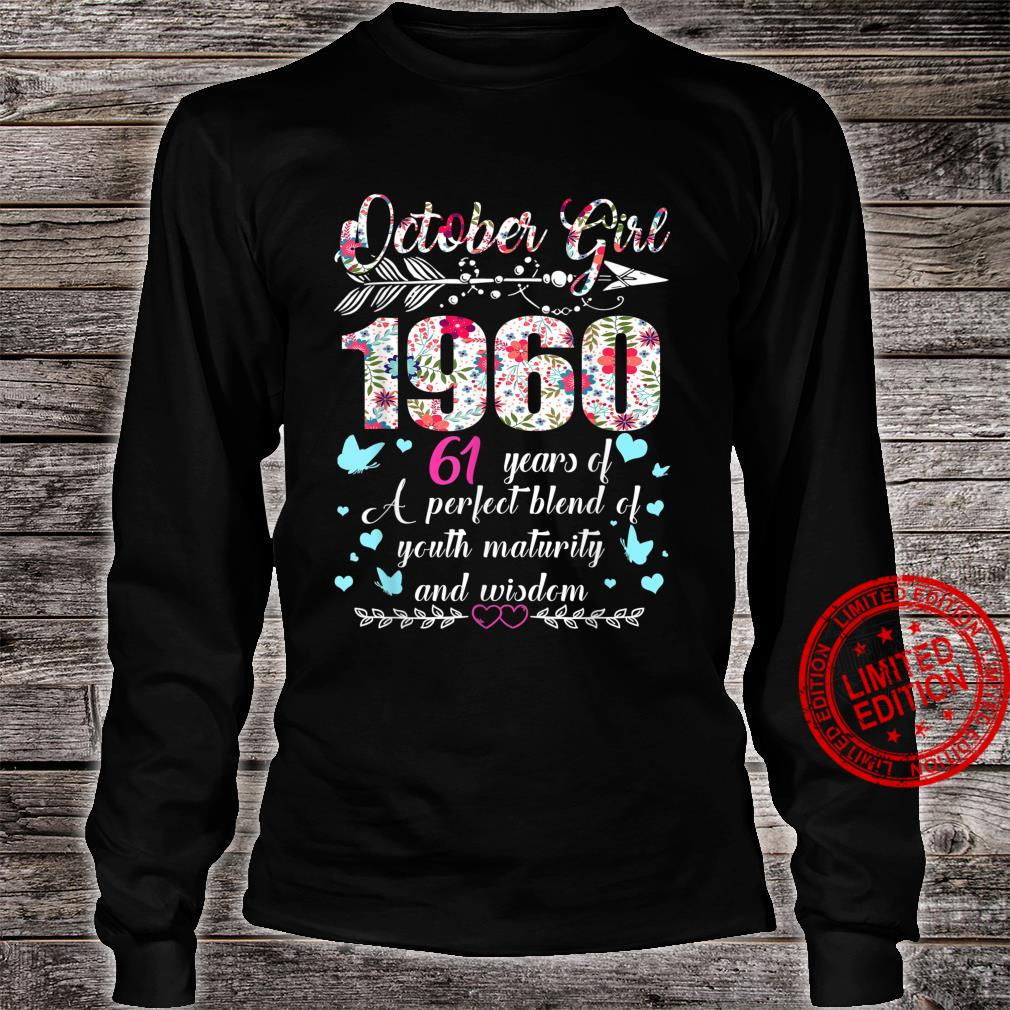 October Girl 1960 61Th Birthday 61 Years Old Shirt long sleeved