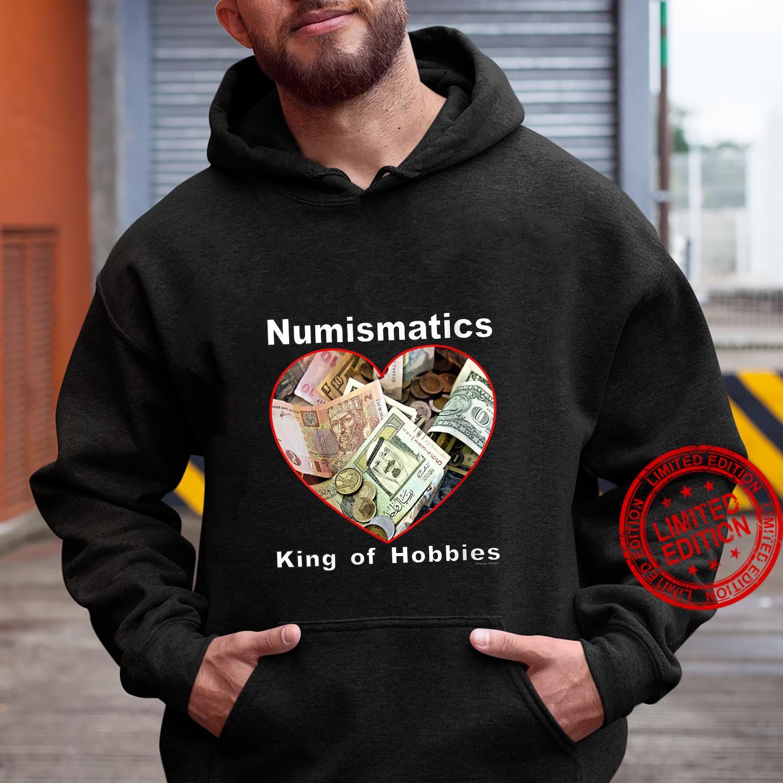 Womens Numismatics King of Hobbies Shirt hoodie