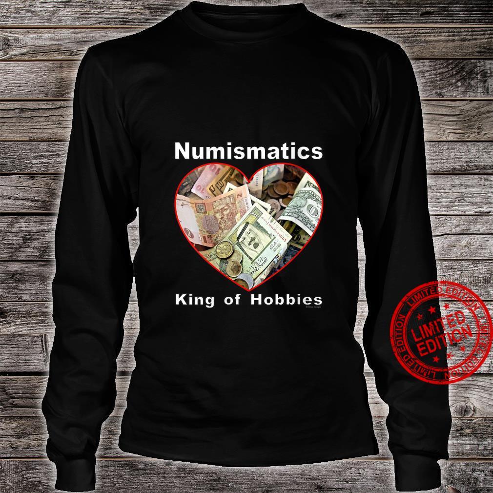 Womens Numismatics King of Hobbies Shirt long sleeved