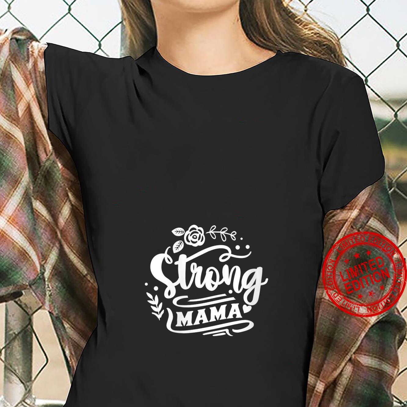 Womens Strong Mama Shirt ladies tee