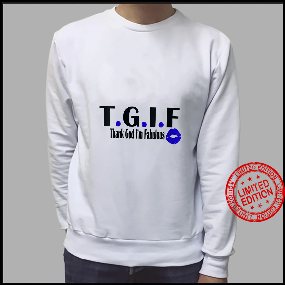 Womens TGIF Thank God I'm Fabulous Cute T.G.I.F Lip Print Shirt sweater