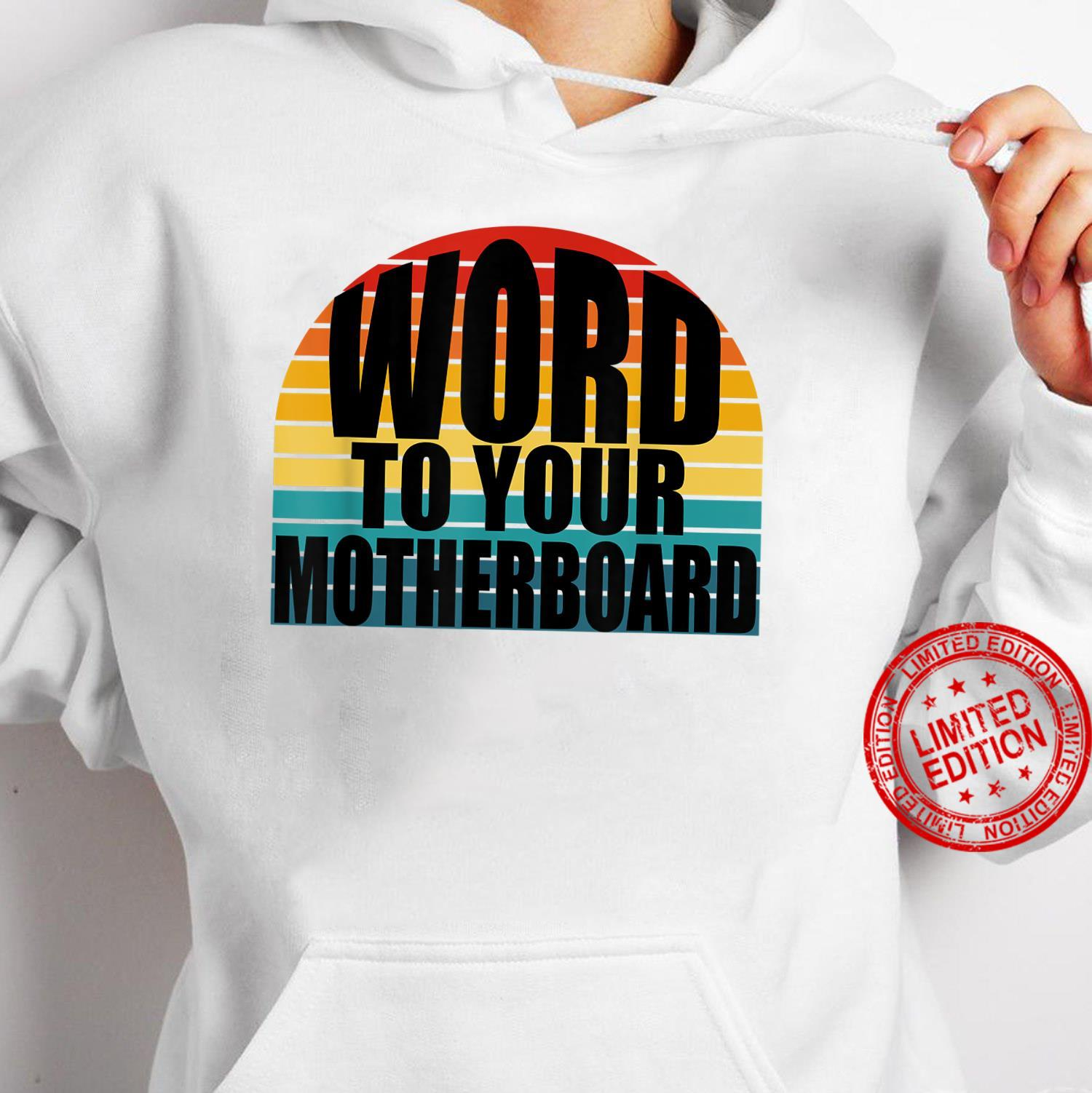 Word To Your Motherboard Sunset PC Programmer Nerdy Shirt hoodie