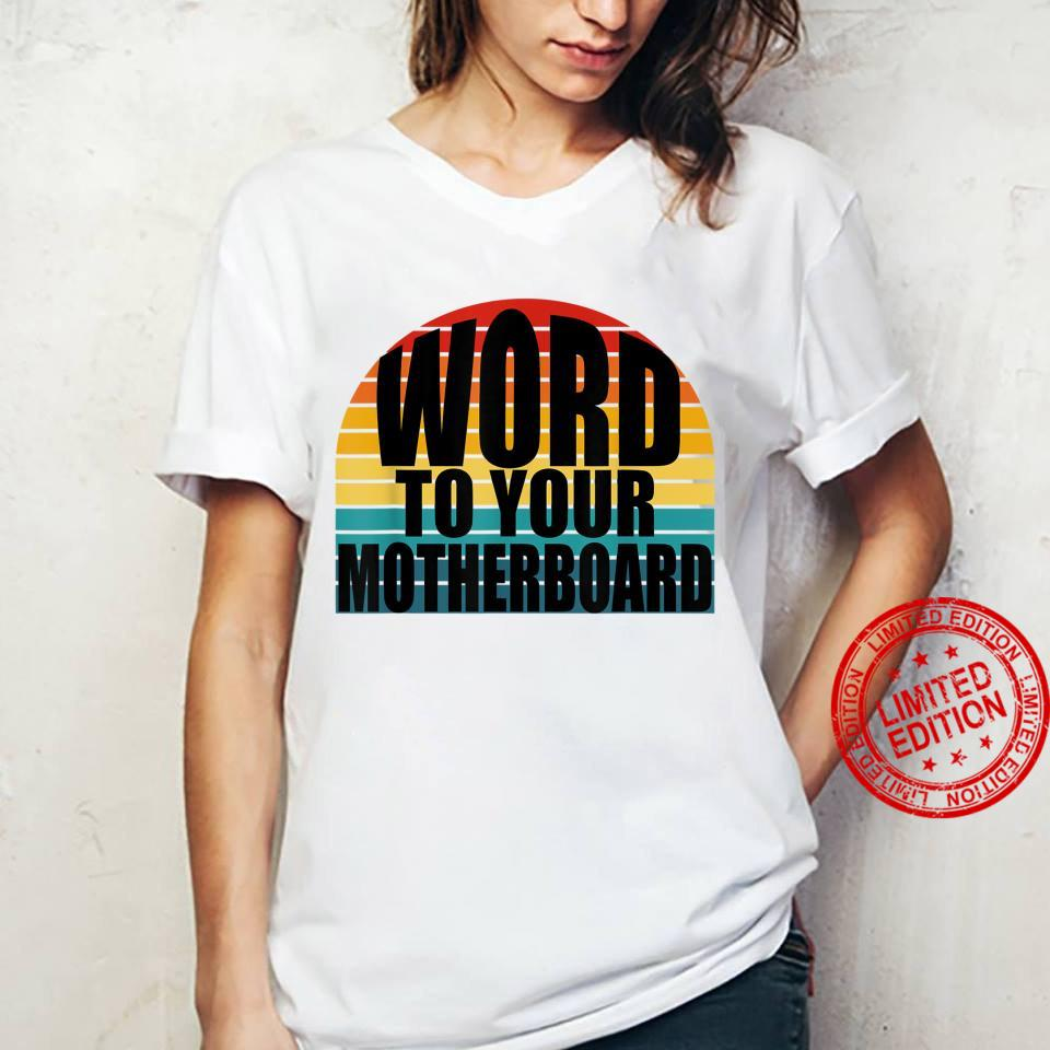 Word To Your Motherboard Sunset PC Programmer Nerdy Shirt ladies tee