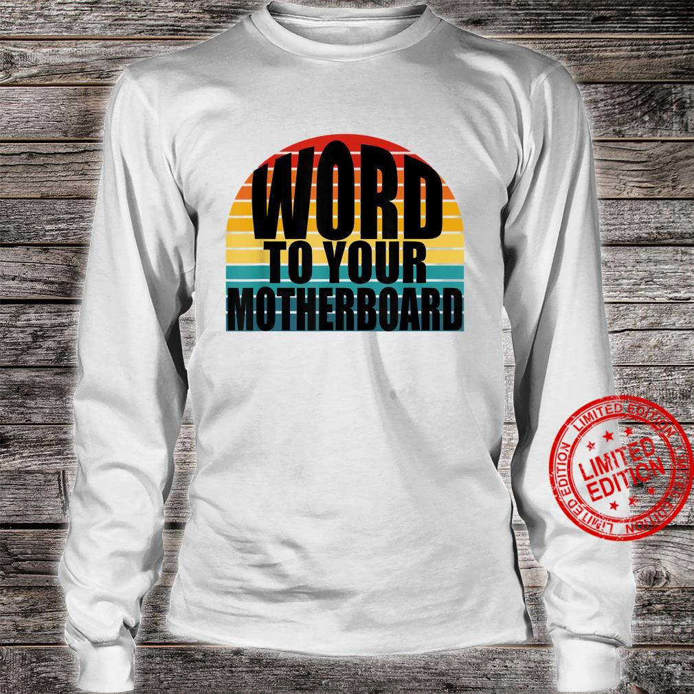 Word To Your Motherboard Sunset PC Programmer Nerdy Shirt long sleeved