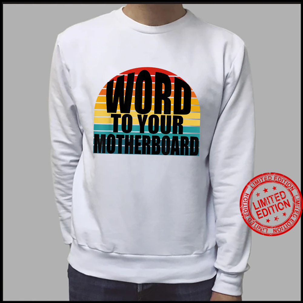 Word To Your Motherboard Sunset PC Programmer Nerdy Shirt sweater