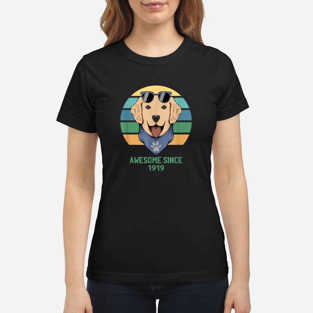 100th Birthday Gift Dog With Sunglasses Awesome Since 1919 Shirt ladies tee