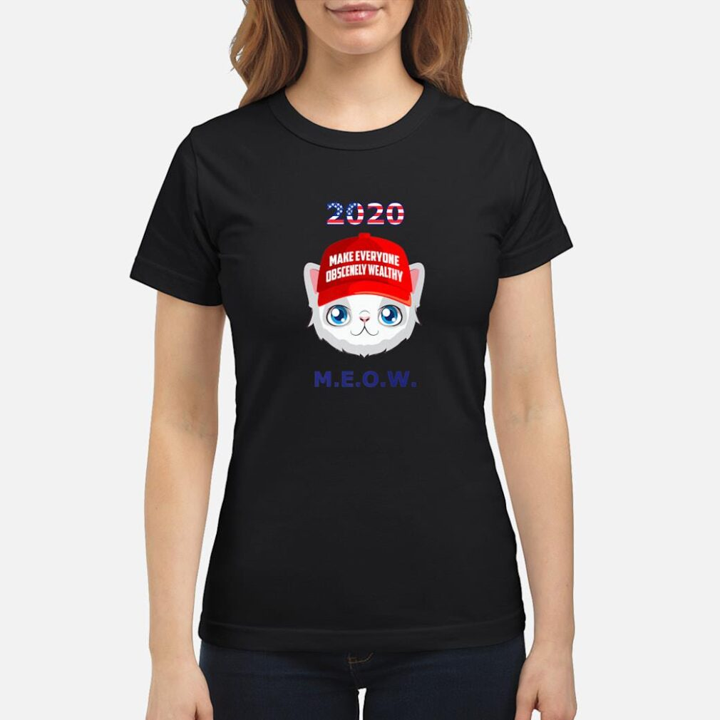 2020 Make Everyone Wealthy MEOW Red Hat Kitten Election Shirt ladies tee