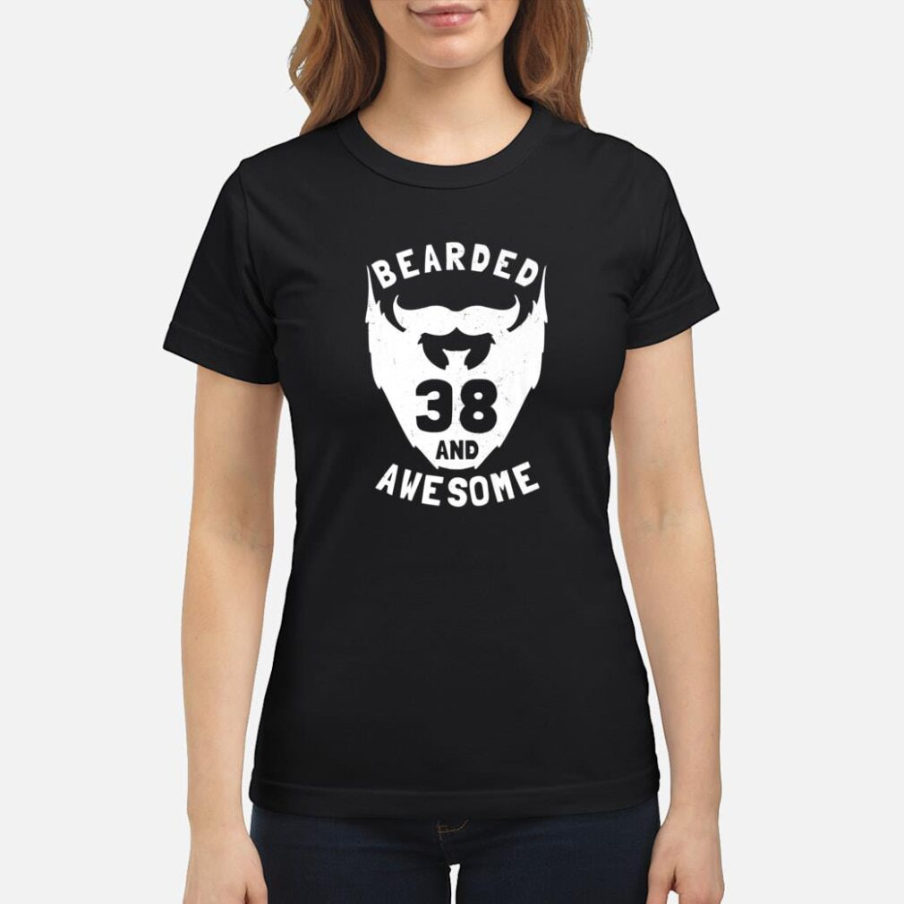 38th Birthday Gift Bearded 38 And Awesome Shirt ladies tee