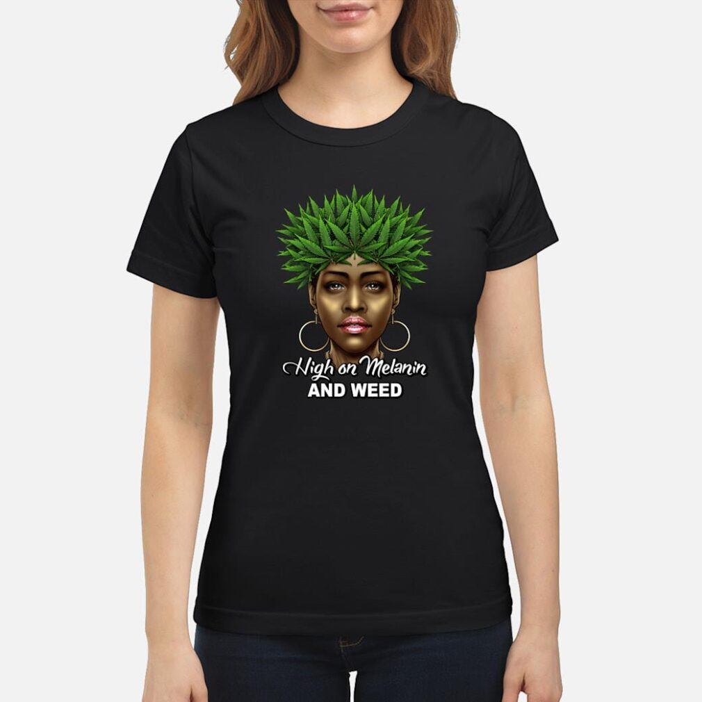 420 Black Queen Weed Pot Leaf High On Melanin Weed Cannabis Shirt ladies tee