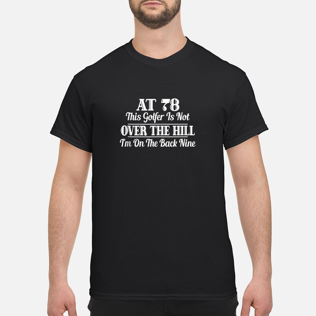 78th Birthday Gift This Golfer Is Not Over The Hill Shirt