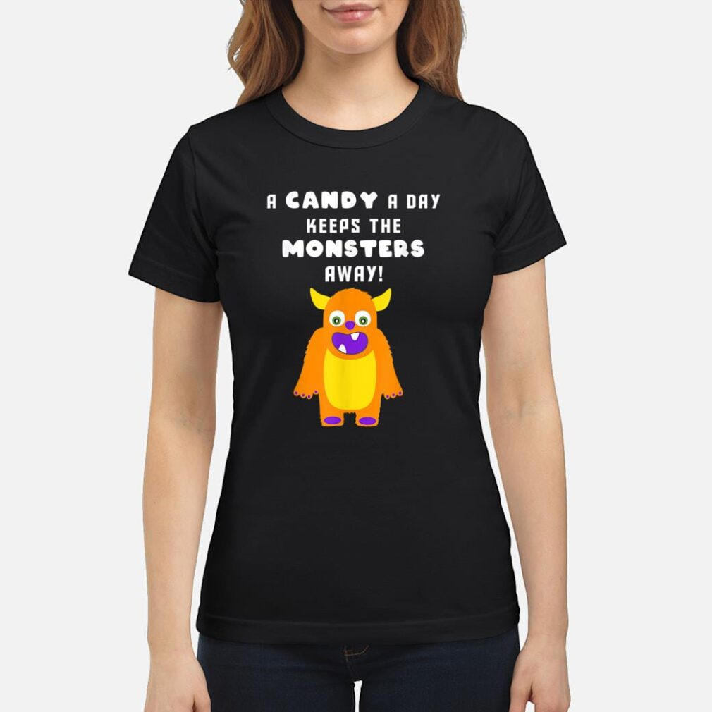 A Candy A Day Keeps the Monsters Away Halloween Monster Cute Shirt ladies tee