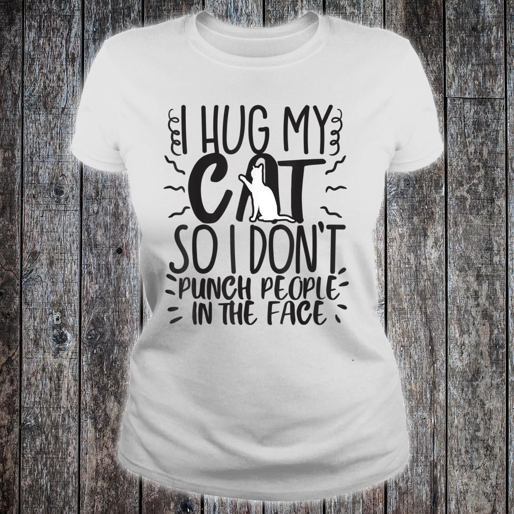 Cat Mom Dad Hug So I Don't Punch Joke Gag Shirt ladies tee