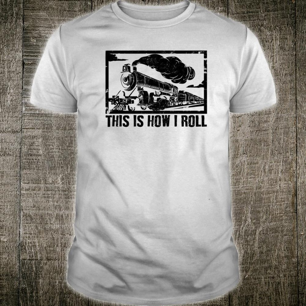 Cool This Is How I Roll Railway Train Workers Shirt