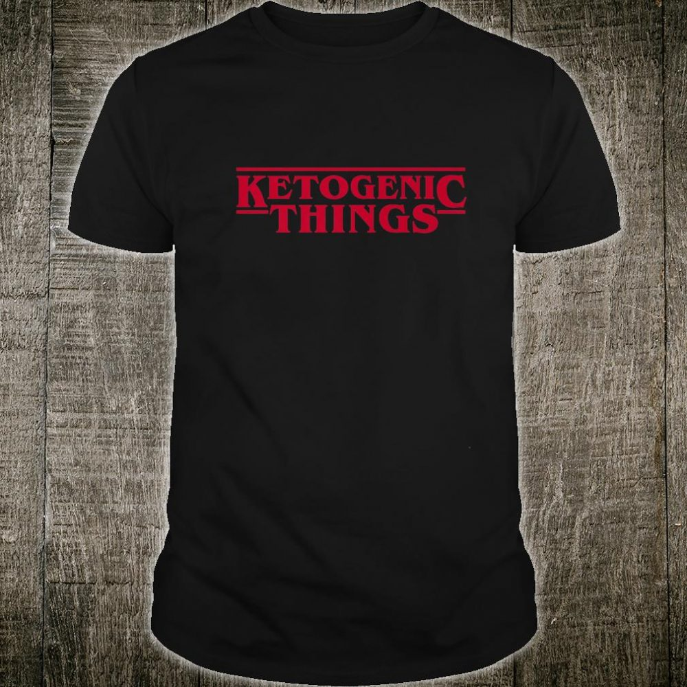 Funny Ketogenic Thing Diet Shirt, Shirt