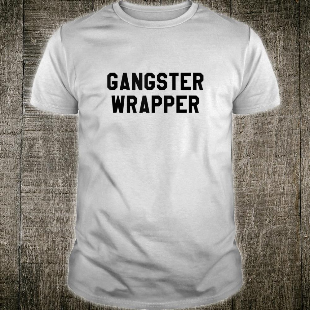 Gangster Wrapper Shirt,Gangsta Quote Ugly Christmas,Muscle Shirt