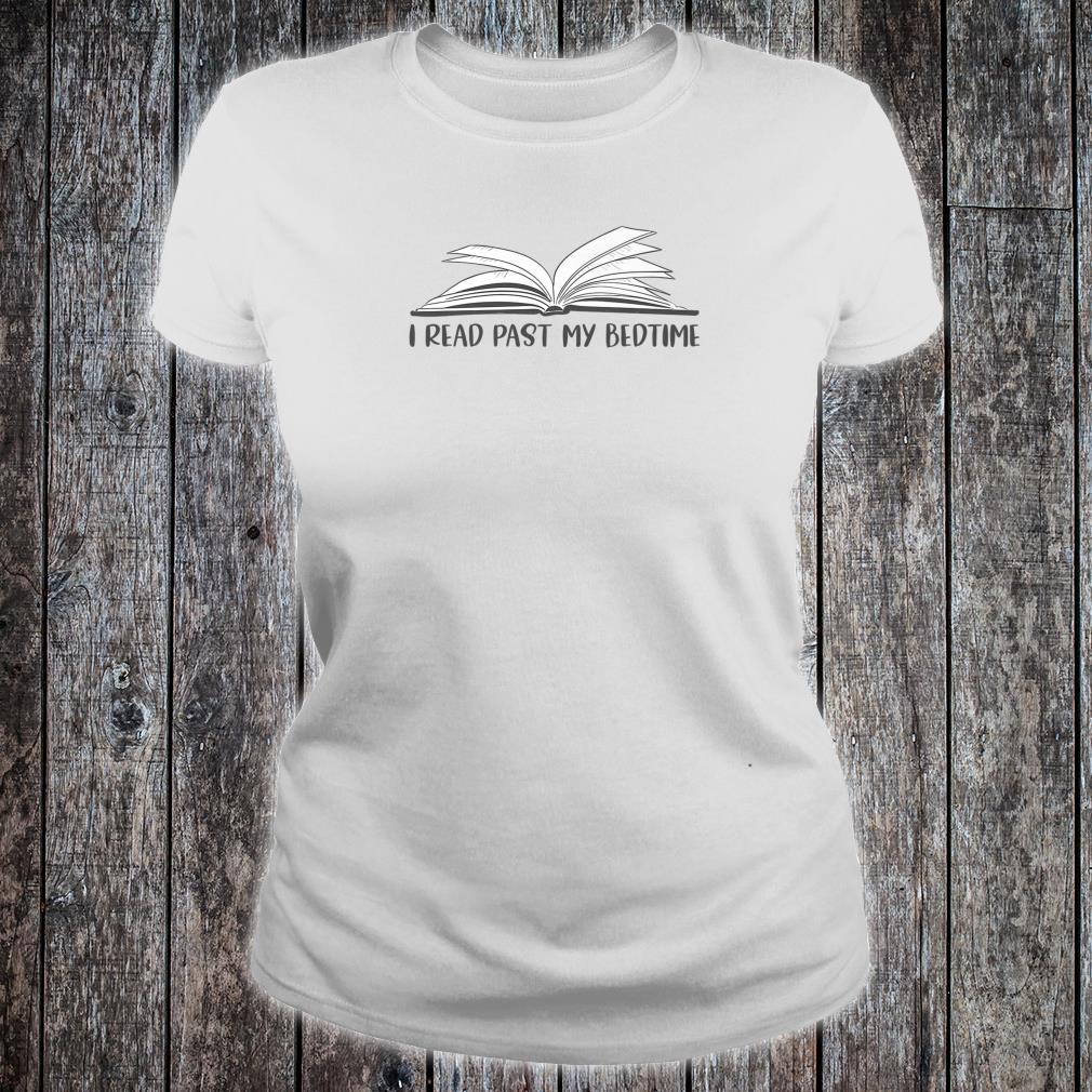 I Read Past My Bedtime Book Librarian Teacher Shirt ladies tee