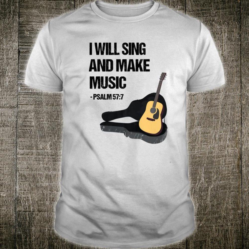I Will Sing And Make Music Christian Guitar Player Shirt