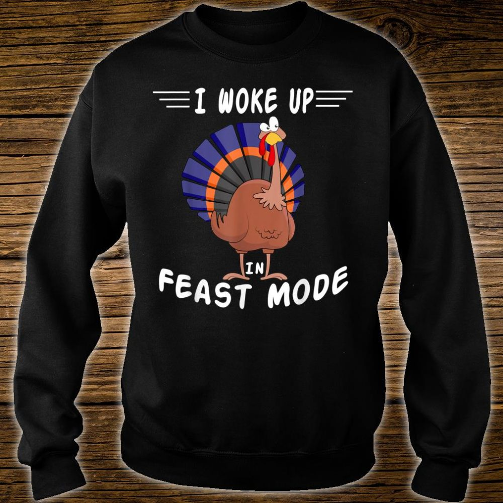 I Woke Up In Feast Mode Thanksgiving Cute Turkey Shirt sweater