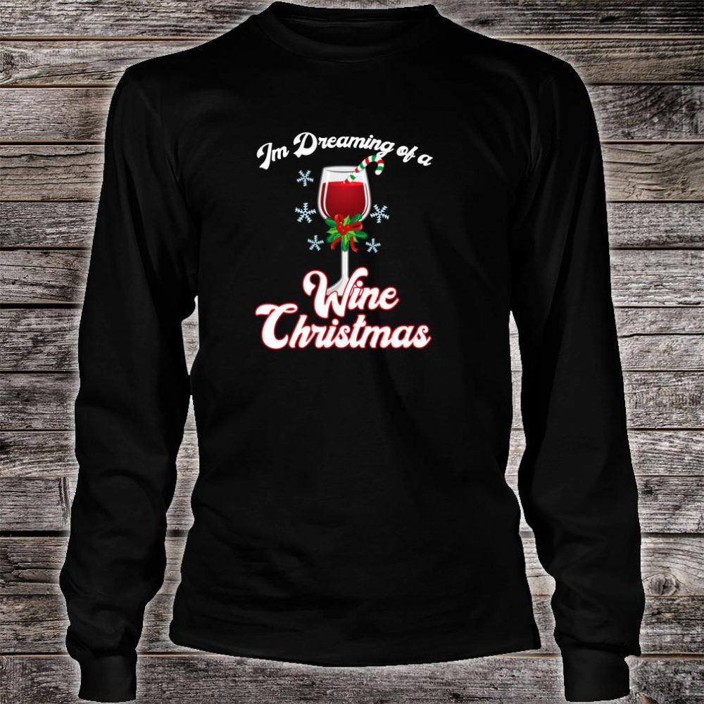 I'm Dreaming of a Wine Christmas Christmas Pun Shirt long sleeved