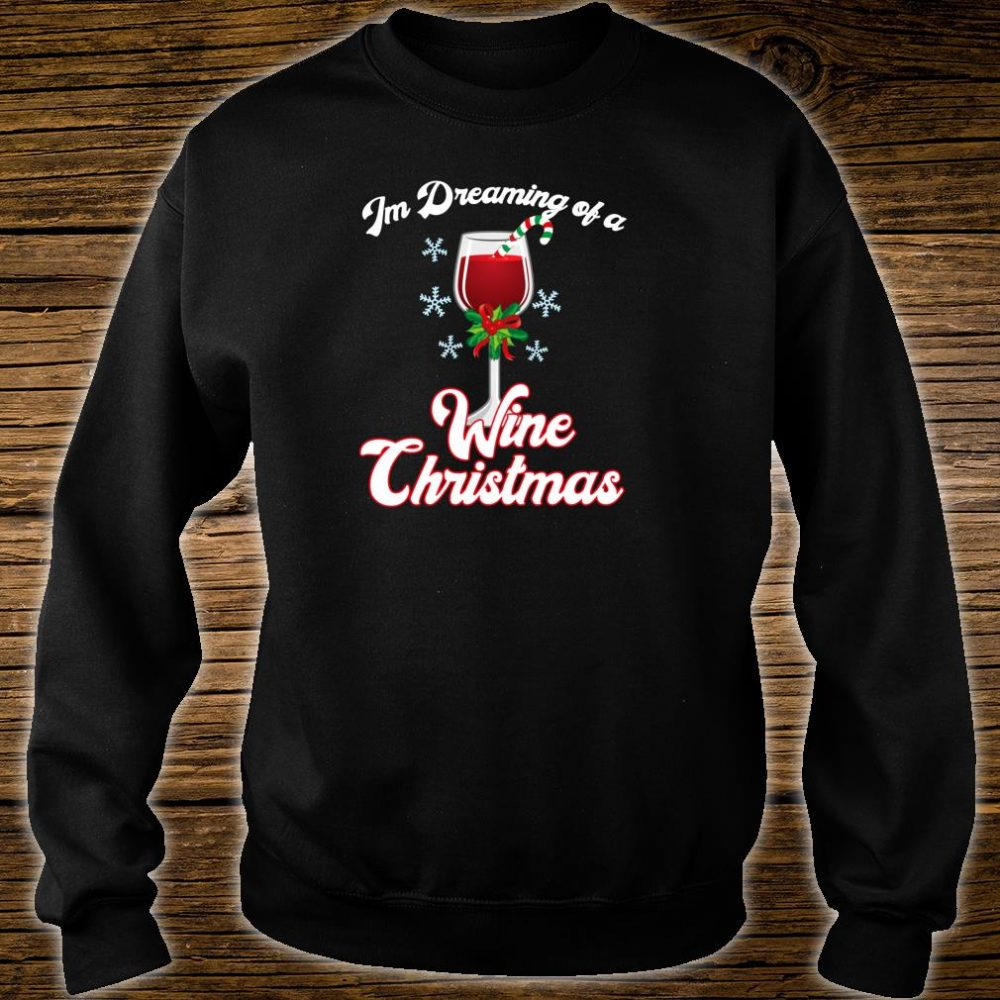 I'm Dreaming of a Wine Christmas Christmas Pun Shirt sweater