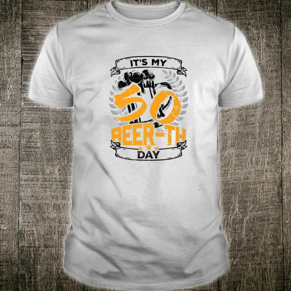It's My Beerth Day 50th Birthday Beer Shirt