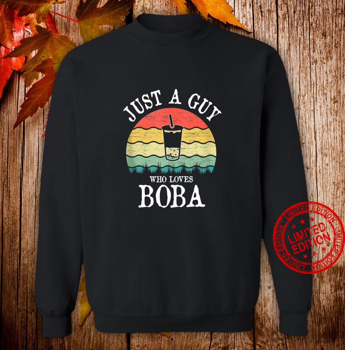 Just A Guy Who Loves Boba Shirt sweater