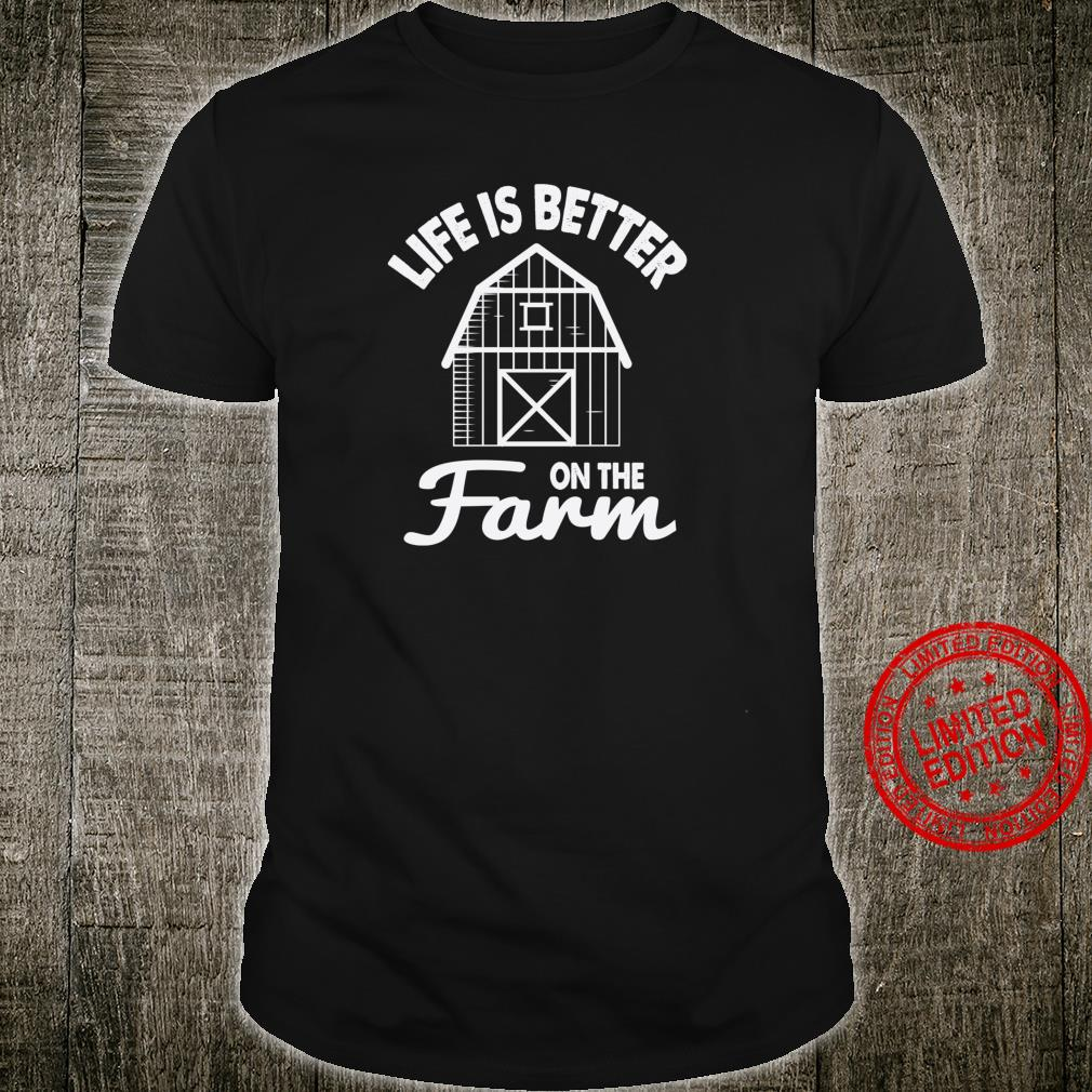 Life Is Better On The Farm Cute Farm To Table Shirt