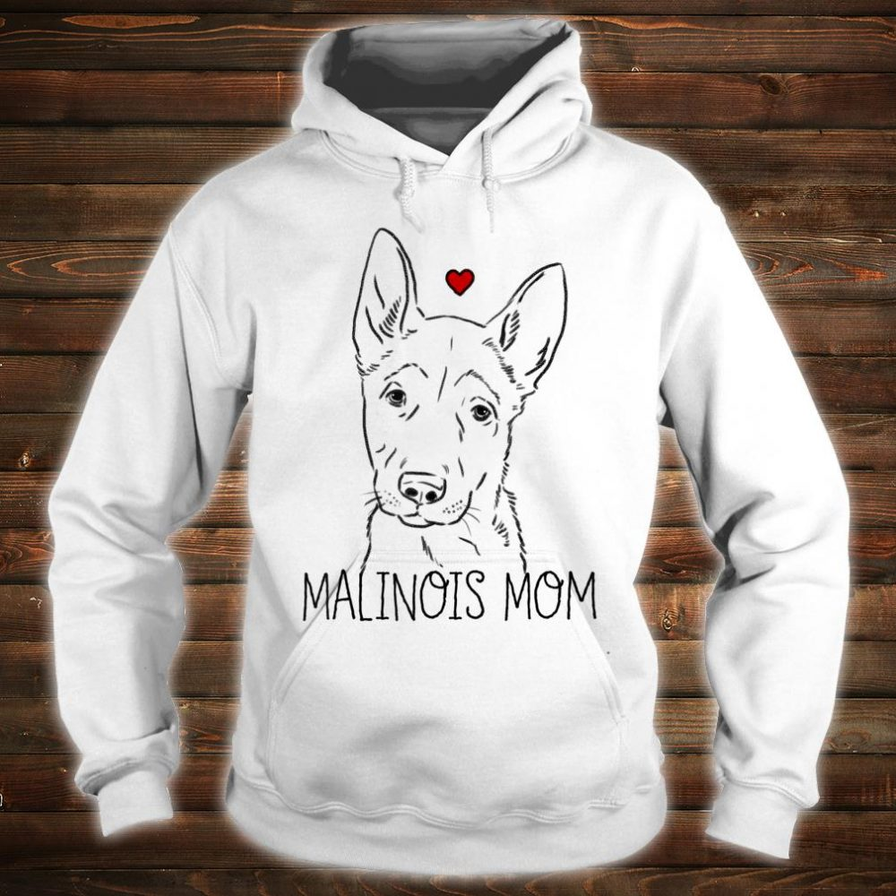 Malinois Mom Shirt hoodie