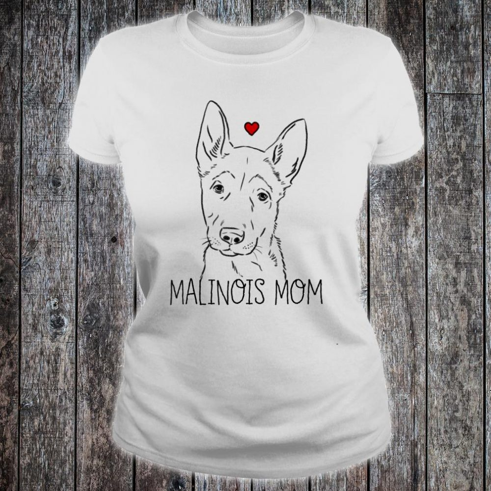 Malinois Mom Shirt ladies tee