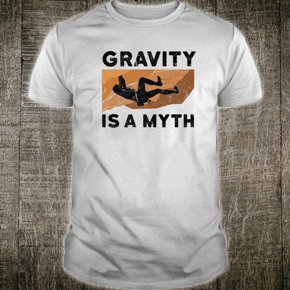 Mens Vintage Rock Climbing Climber Gravity is a Myth Shirt