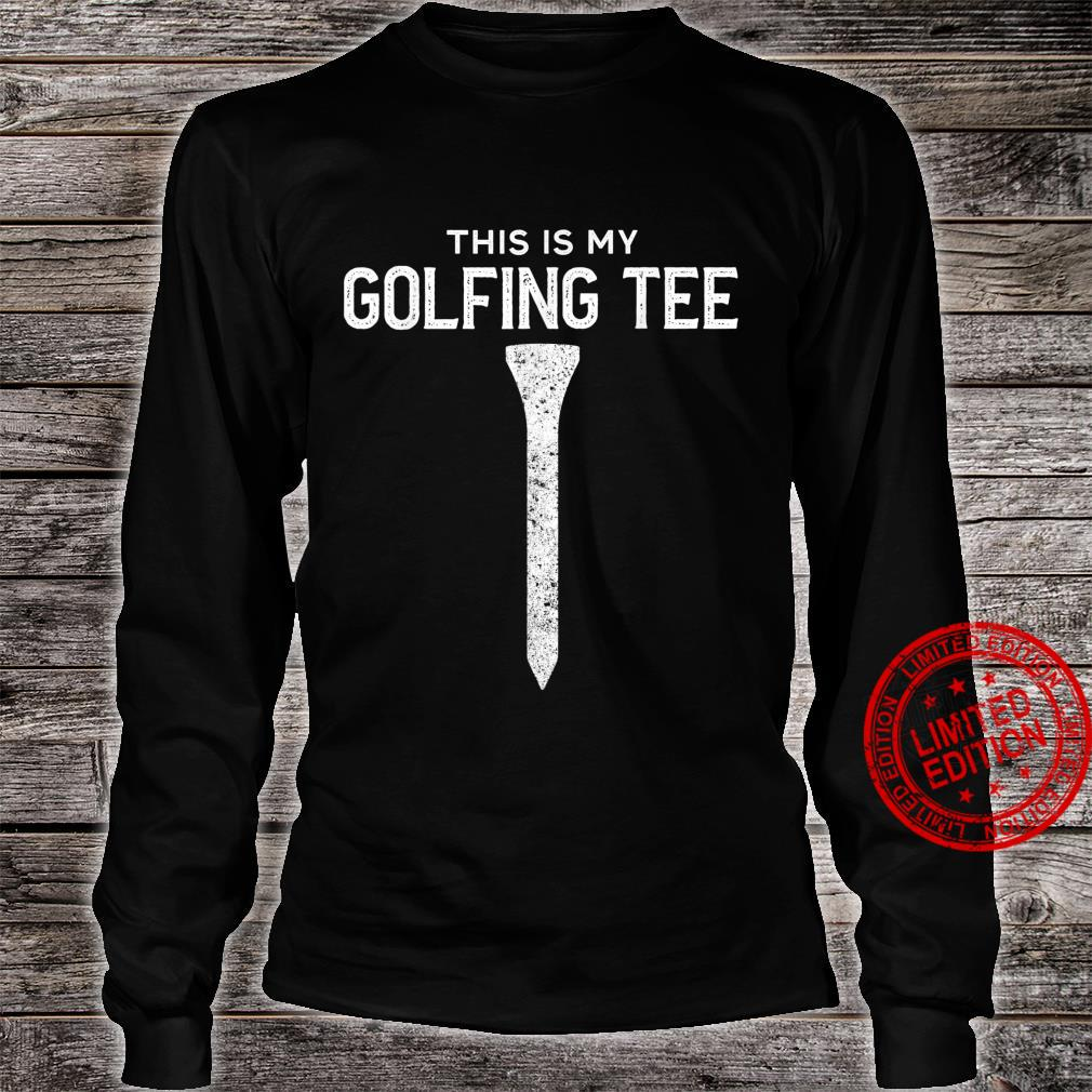 My Golfing Hole In One Golfer Golf & Shirt long sleeved