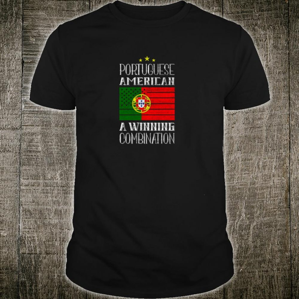 Portuguese American, A Winning Combination Portugal Pride Shirt