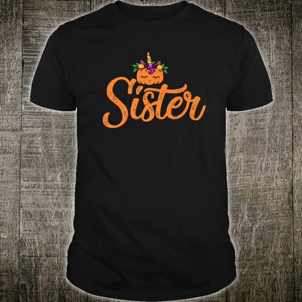 Sister Unicorn Pumpkin 1st Birthday family for girls Shirt