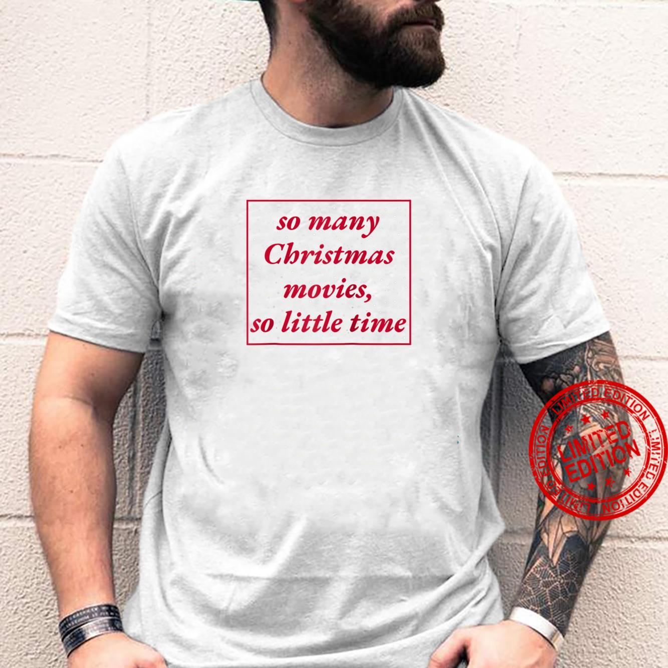 So Many Christmas Movies So Little Time Christmas Movie Shirt