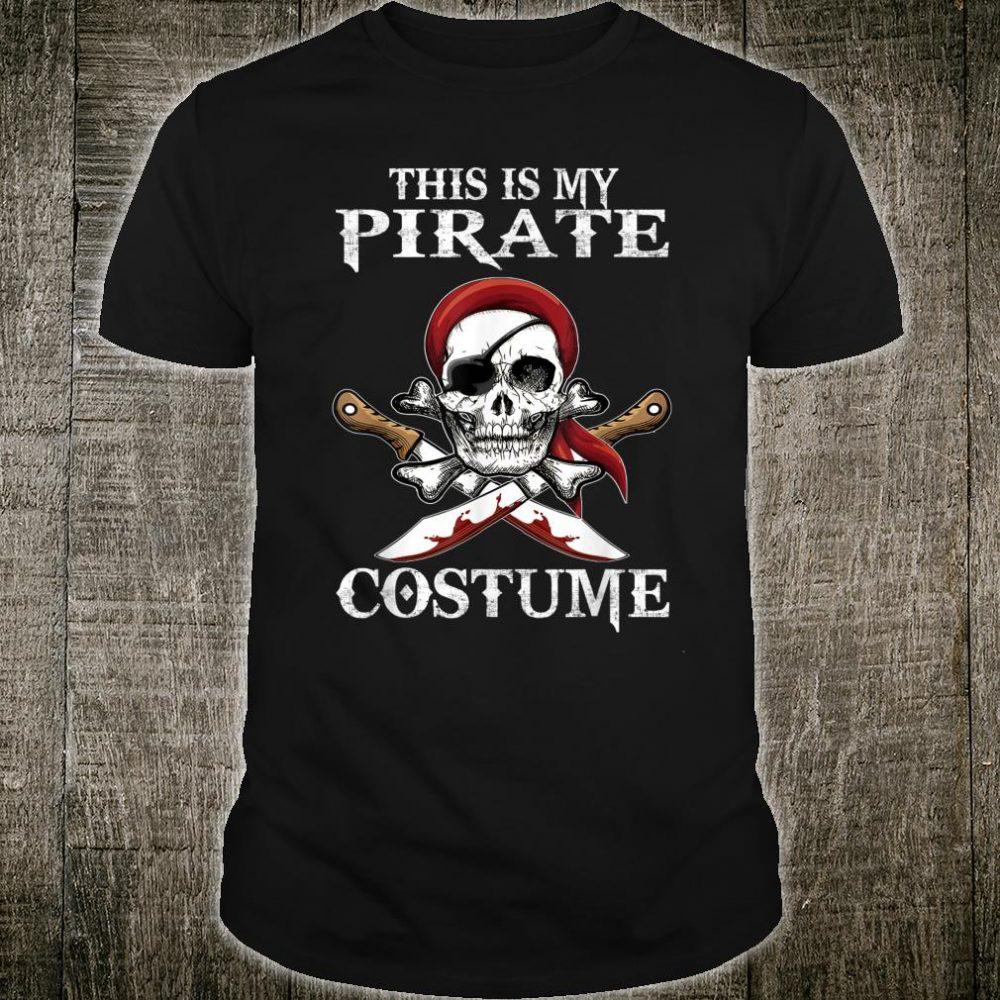 This Is My Pirate Costume Halloween Skull Shirt