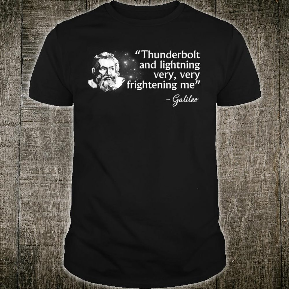 Thunderbolts and Lightning Galileo Shirt