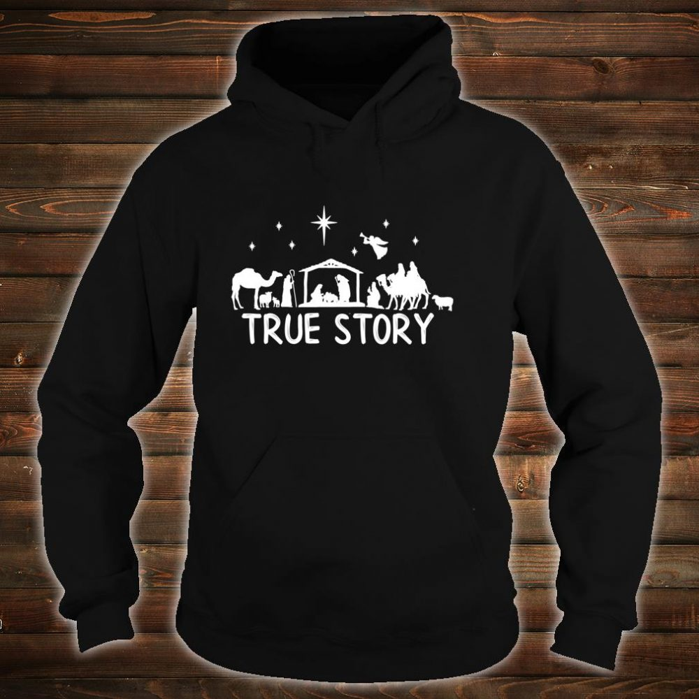 True Story Nativity Christmas Jesus Manger Christ Shirt hoodie