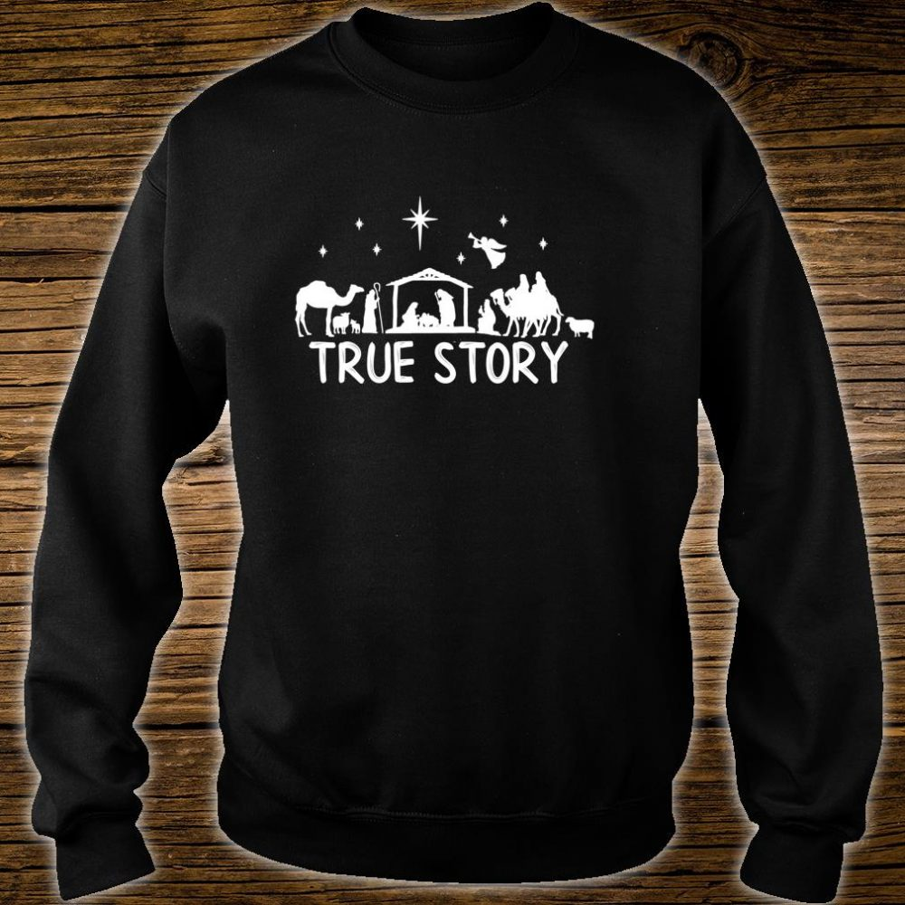 True Story Nativity Christmas Jesus Manger Christ Shirt sweater