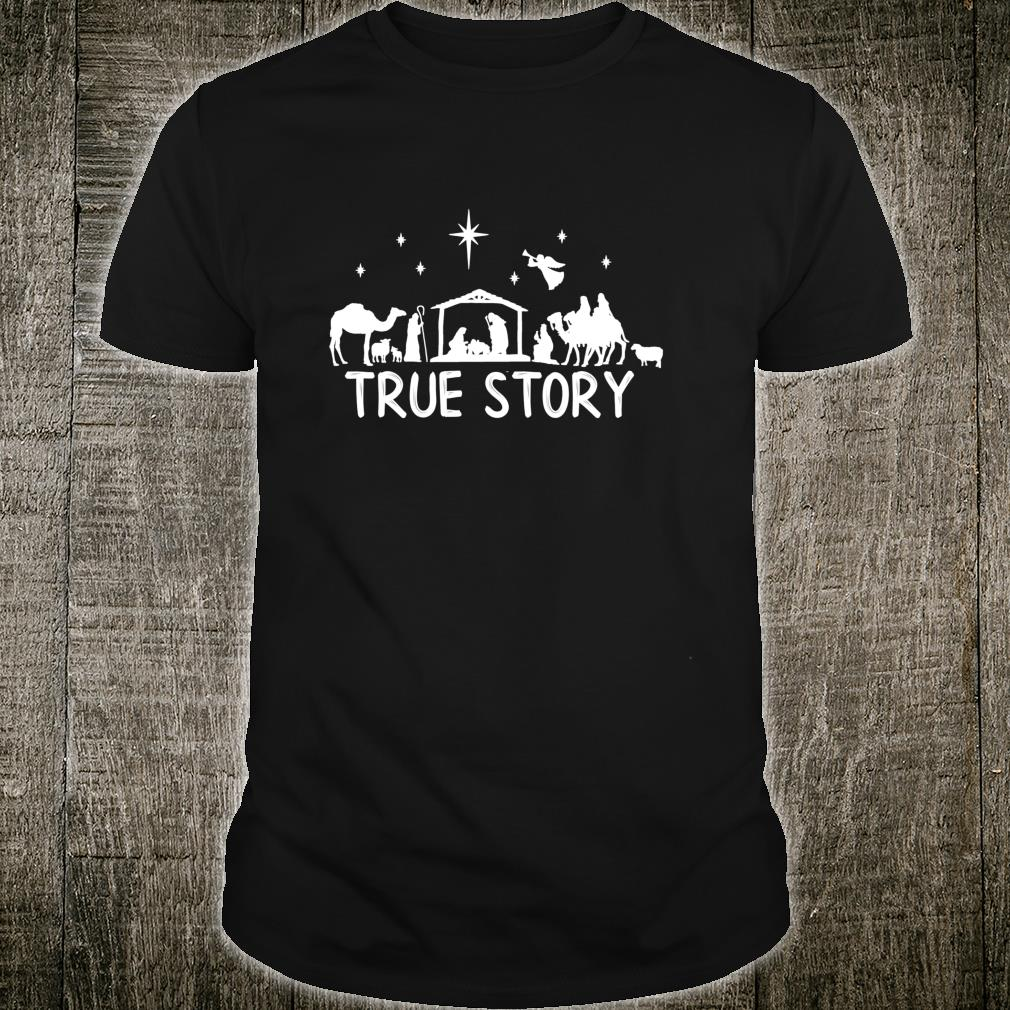 True Story Nativity Christmas Jesus Manger Christ Shirt
