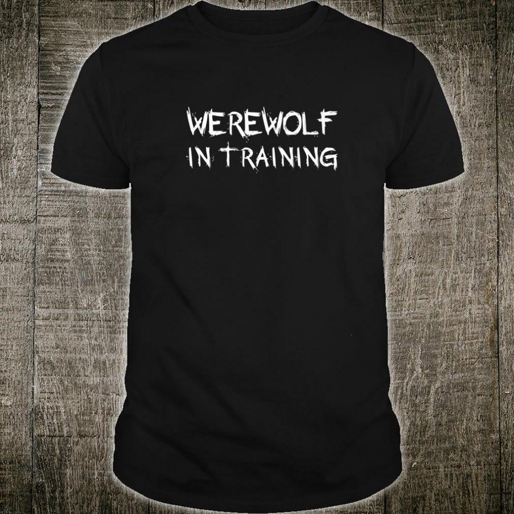 Werewolf in training halloween Shirt
