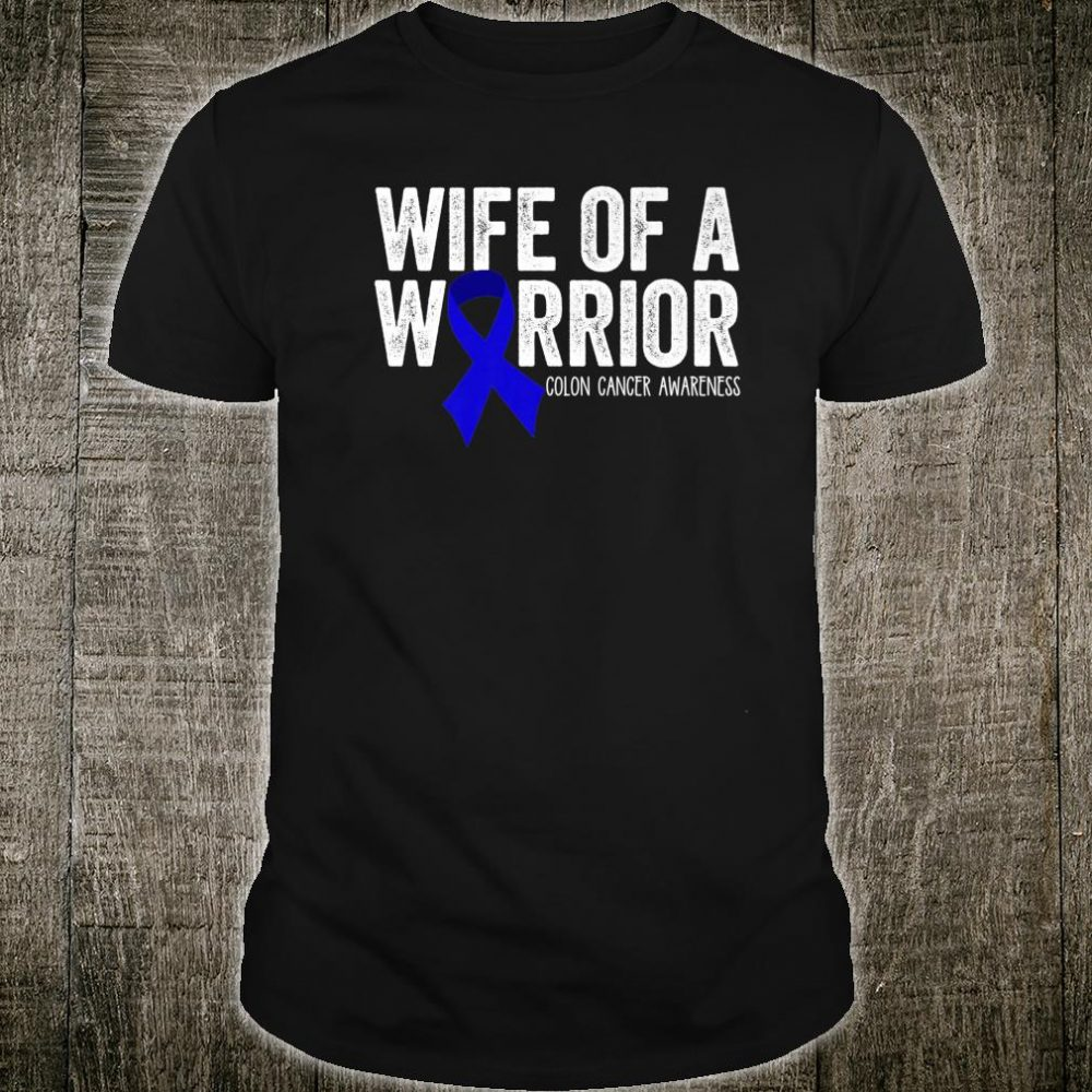 Wife of a Warrior Colorectal Blue Ribbon Support Shirt