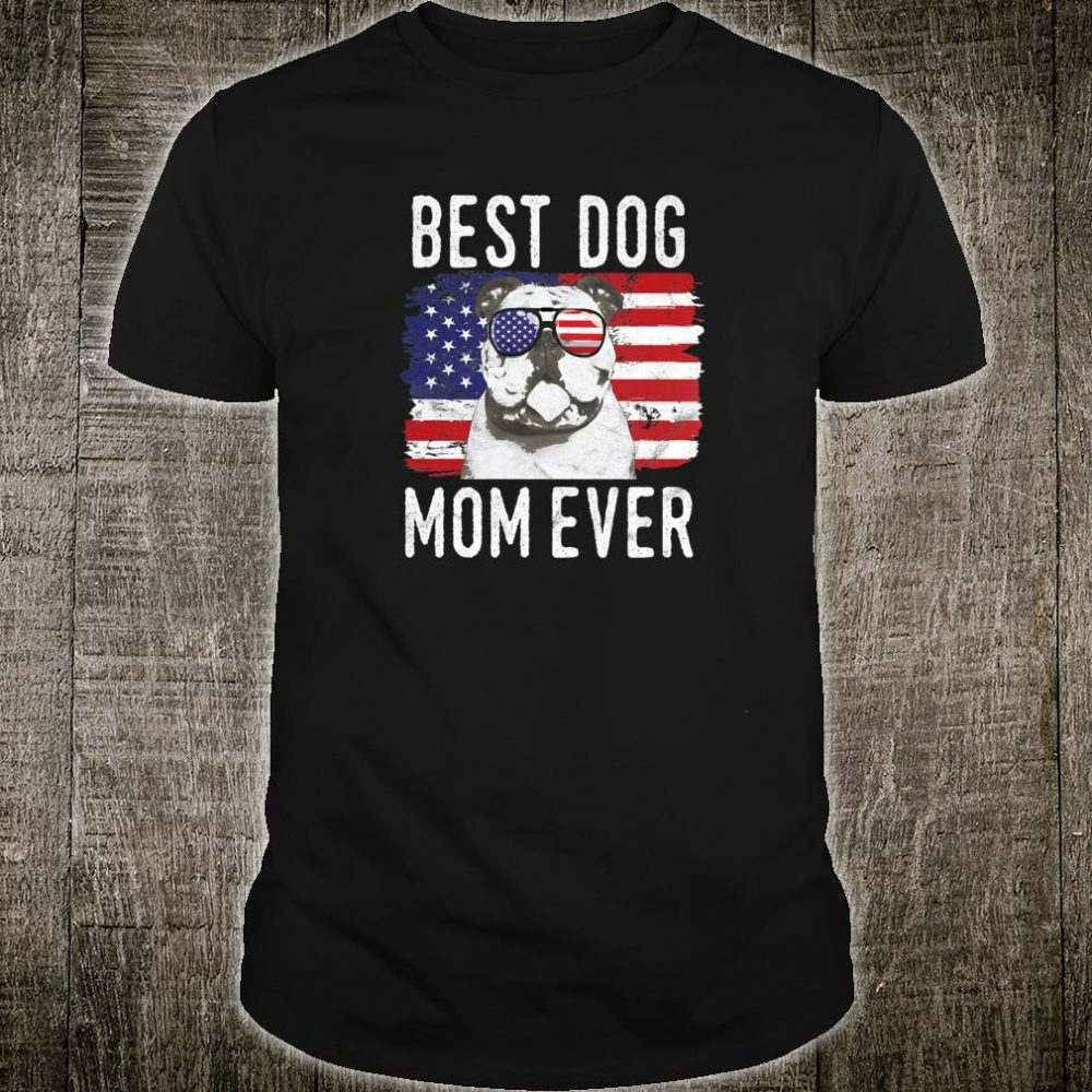 Womens American Flag Best Dog Mom Ever Bulldogs USA Shirt